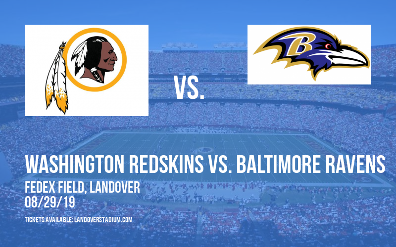 NFL Preseason: Washington Redskins vs. Baltimore Ravens at FedEx Field