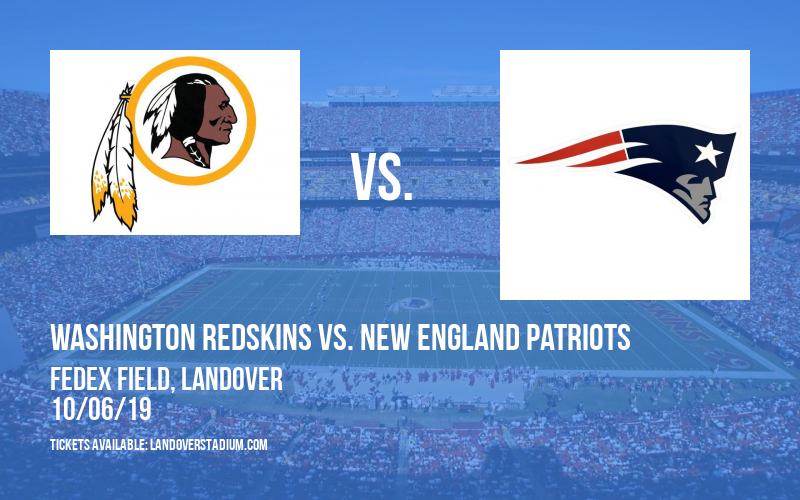 Washington Redskins vs. New England Patriots at FedEx Field