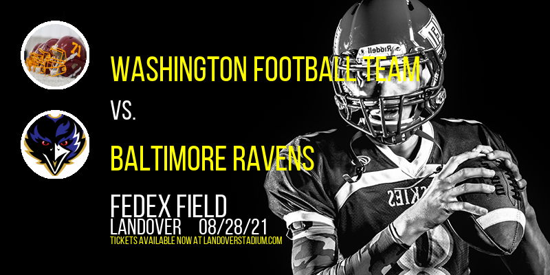 NFL Preseason: Washington Football Team vs. Baltimore Ravens at FedEx Field