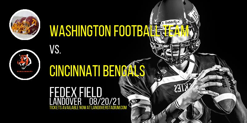 NFL Preseason: Washington Football Team vs. Cincinnati Bengals at FedEx Field